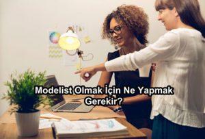 Modelist olmak için